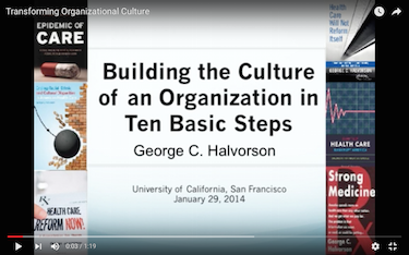 Transforming Organizational Culture in Systematic Ways — A Lecture to the University of California in San Francisco (UCSF Deans Lecture)